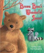 Brown Bears Wonderful Secret illustrated by Tina Macnaughton.