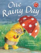 One Rainy Day illustrated by Tina Macnaughton.