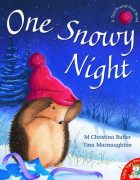 One Snowy Night illustrated by Tina Macnaughton.